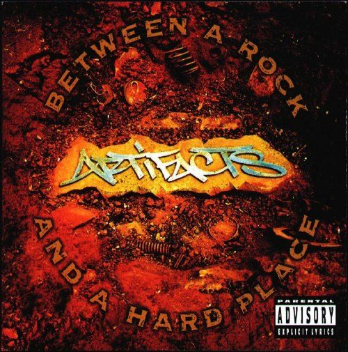 Between A Rock & A Hard Place by Artifacts