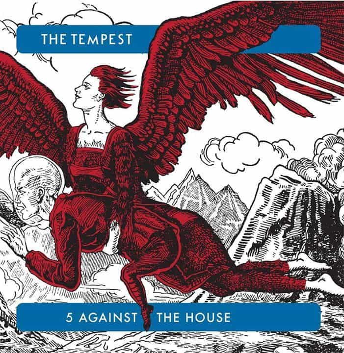 5 Against The House by The Tempest