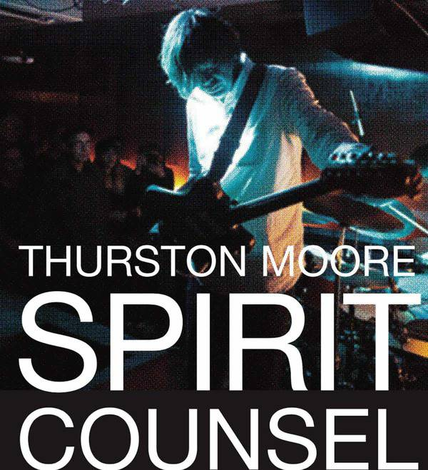 Spirit Counsel by Thurston Moore