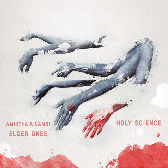 Holy Science by Amirtha Kidambi Elder Ones