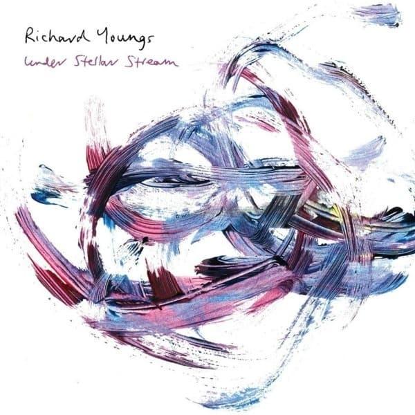 Under Stellar Stream by Richard Youngs
