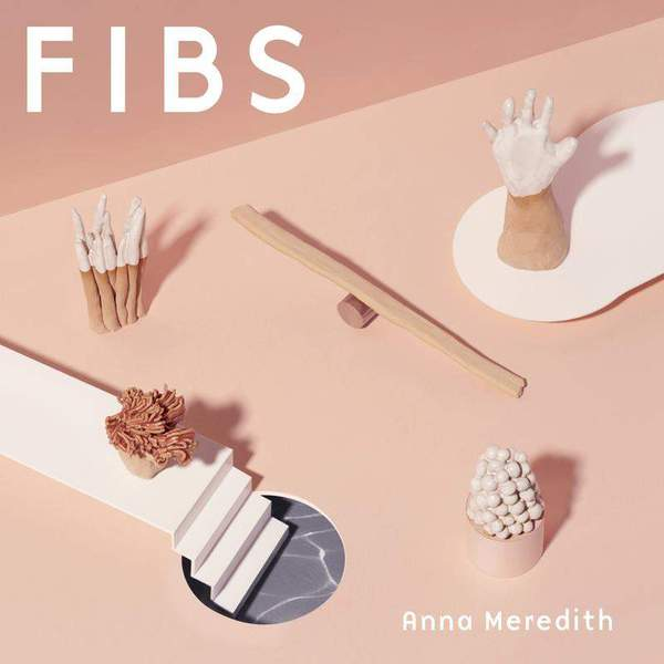 FIBS by Anna Meredith