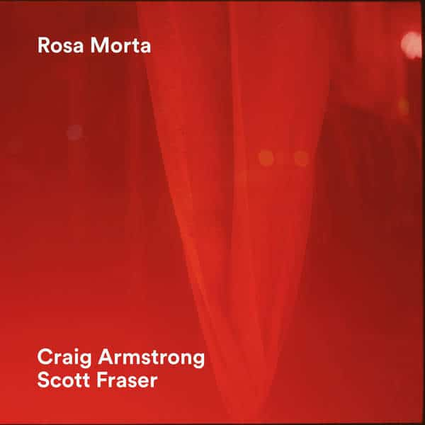 Rosa Morta by Craig Armstrong & Scott Fraser