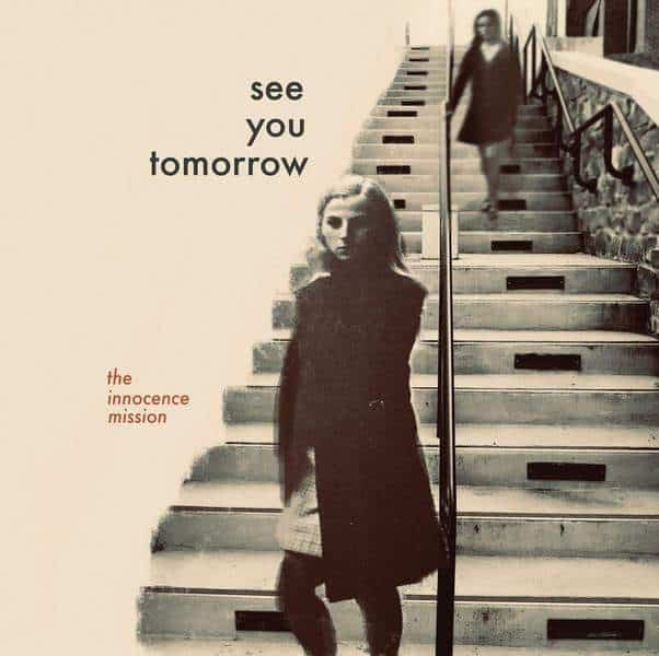 See You Tomorrow by the innocence mission
