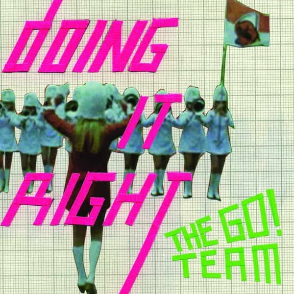 Doing It Right/ Willow's Song by The Go! Team