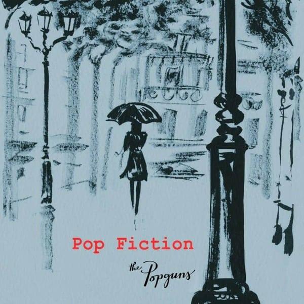 Pop Fiction by The Popguns