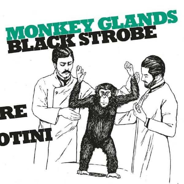 Monkey Glands by Black Strobe