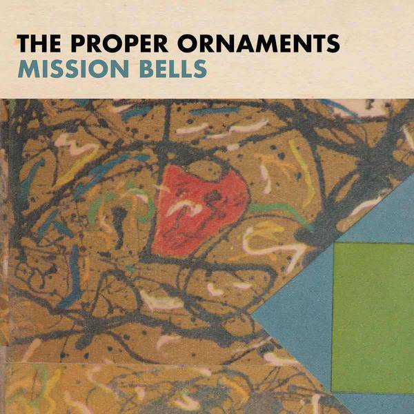 Mission Bells by The Proper Ornaments
