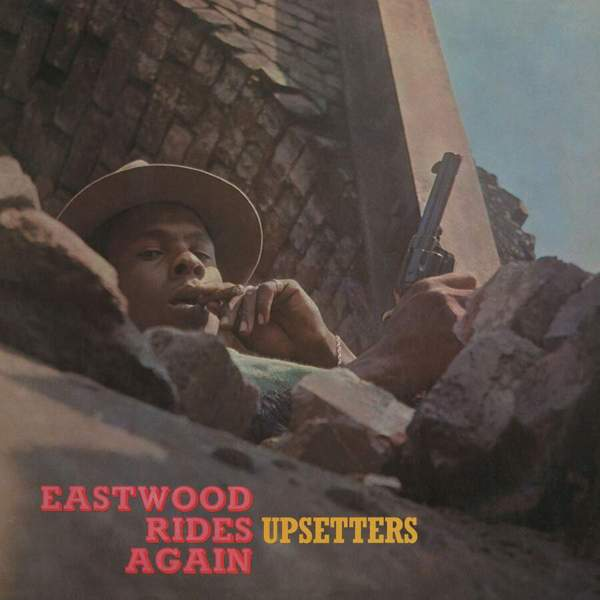 Eastwood Rides Again by Upsetters