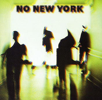 No New York by Various (Contortions, Teenage Jesus & The Jerks, Mars, DNA)