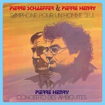 Symphonie Pour Un Homme Seul / Concerto Des Ambiguites by Pierre Henry & Pierre Schaeffer