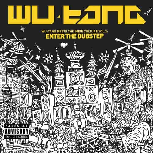Wu-Tang Meets The Indie Culture V.2 : Enter The Dubstep by Wu-Tang Clan
