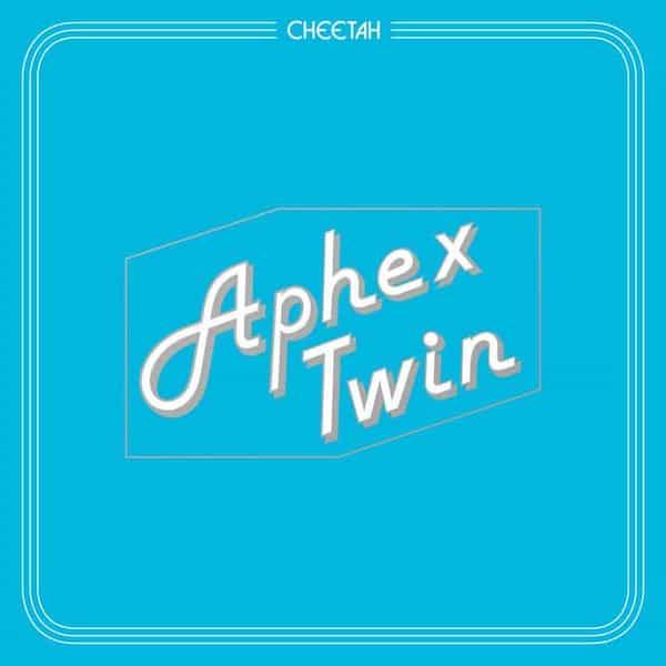 Cheetah by Aphex Twin