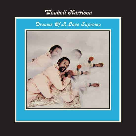 Dreams Of A Love Supreme by Wendell Harrison