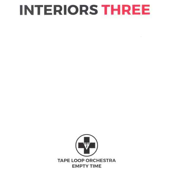 Interiors Three by Tape Loop Orchestra