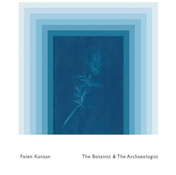 The Botanist and The Archaeologist by Faten Kanaan