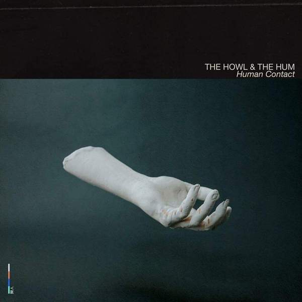 Human Contact by The Howl & The Hum