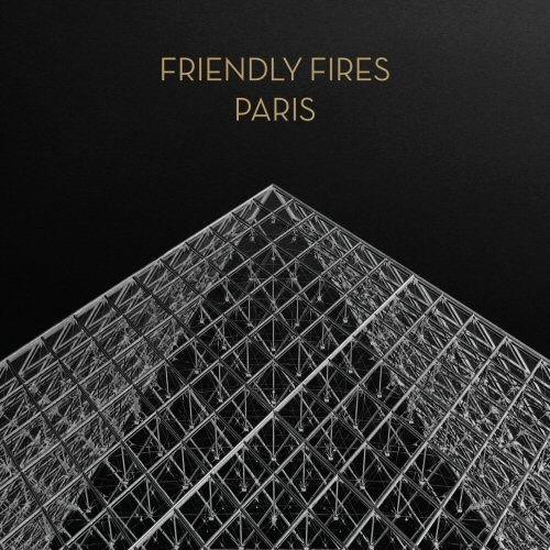 Paris by Friendly Fires