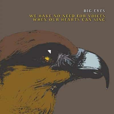 We have No Need For Voices by Big Eyes