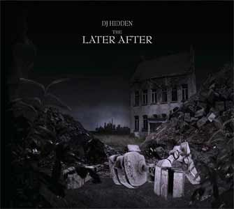 The Later After by DJ Hidden