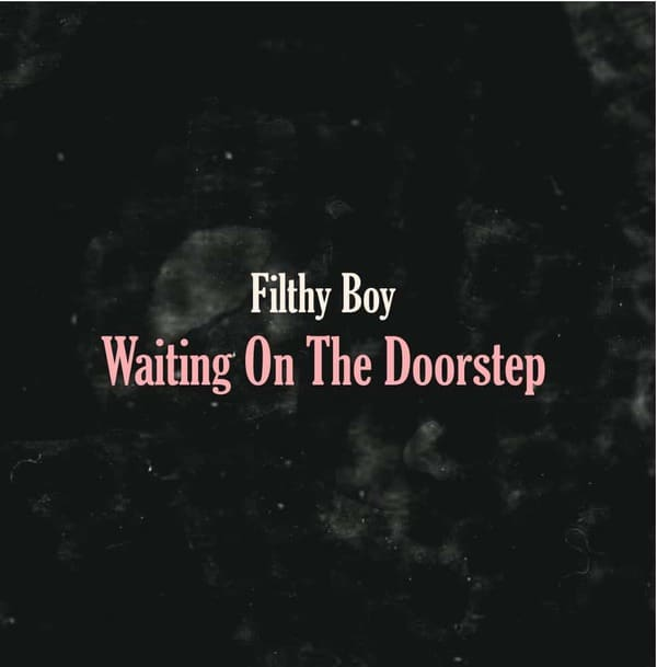 Waiting On The Doorstep by Filthy Boy
