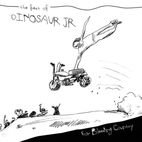 Ear Bleeding Country - The Best Of Dinosaur Jr. by Dinosaur Jr.