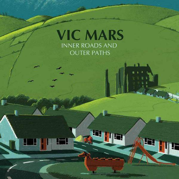 Inner Roads and Outer Paths by Vic Mars