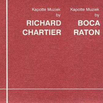 Kapotte Muziek by Richard Chartier/ Boca Raton
