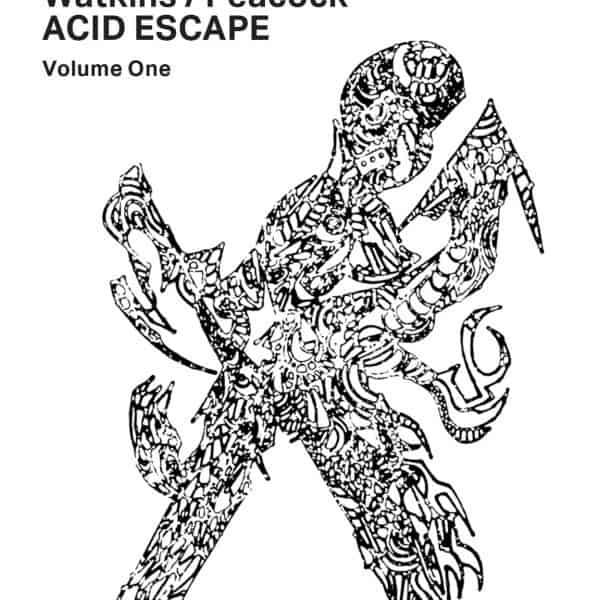 Acid Escape (Volume One) by Watkins / Peacock