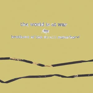 The World is At War by Brothers of The occult Sisterhood