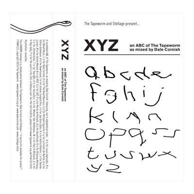 XYZ – An ABC Of The Tapeworm As Mixed By Dale Cornish by Dale Cornish