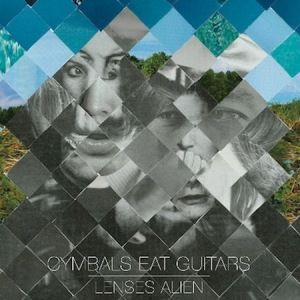 Lenses Alien by Cymbals Eat Guitars