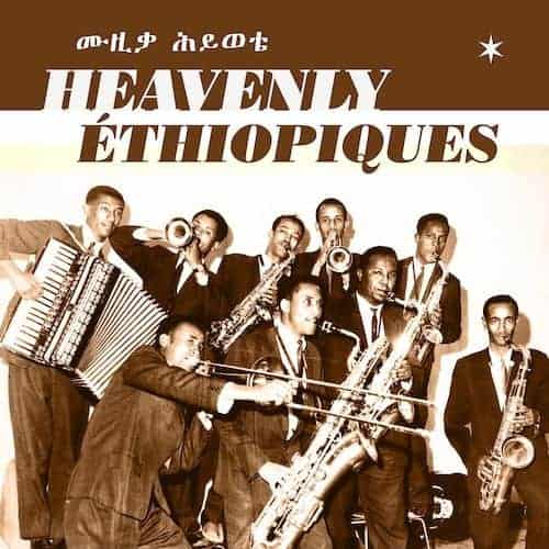 Heavenly Ethiopiques – The Best of the Ethiopiques Series by Various