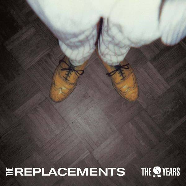 The Sire Years by The Replacements