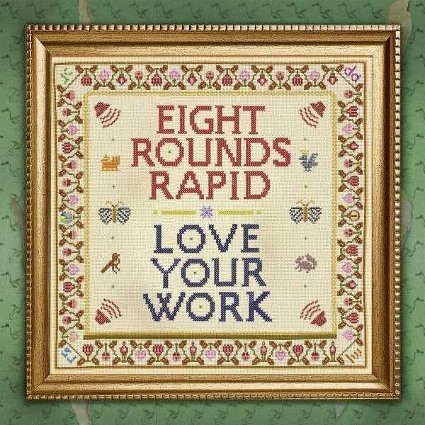 Love Your Work by Eight Rounds Rapid