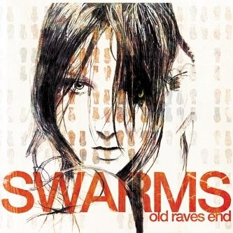 Old Raves End [Special Edition] by Swarms
