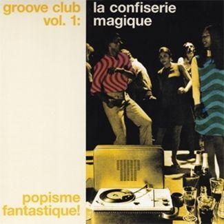 Groove Club Volume 1: La Confiserie Magique by Various