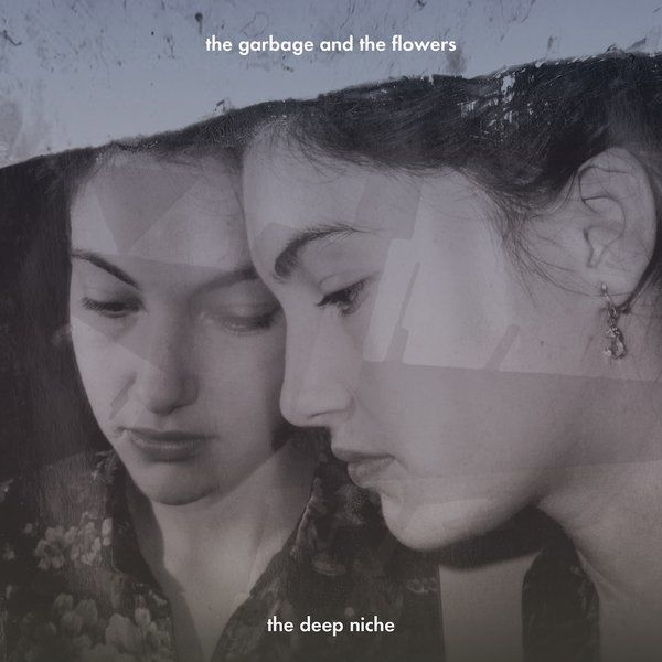 The Deep Niche by The Garbage & The Flowers
