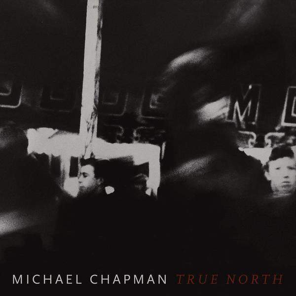 True North by Michael Chapman