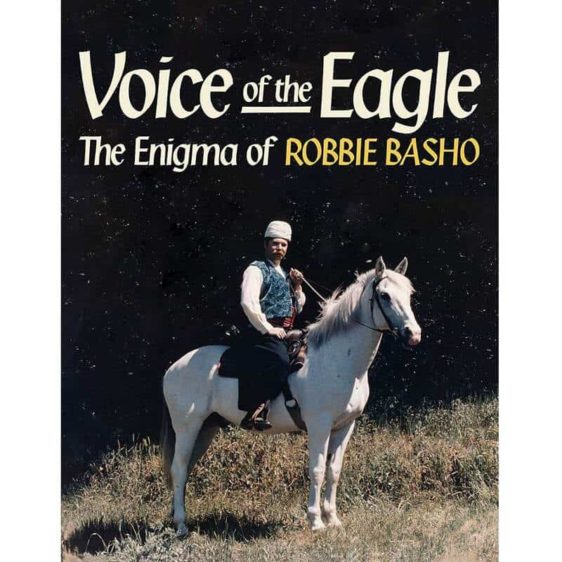 Voice of the Eagle: The Enigma of Robbie Basho by Robbie Basho