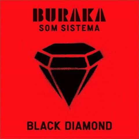 Black Diamond by Buraka Som Sistema