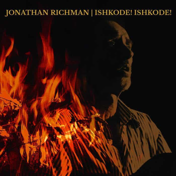 Ishkode! Ishkode! by Jonathan Richman