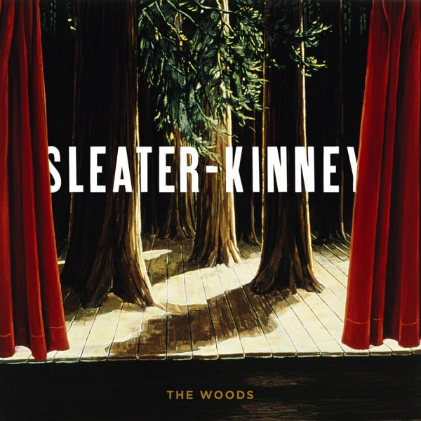 Sleater Kinney - The Woods