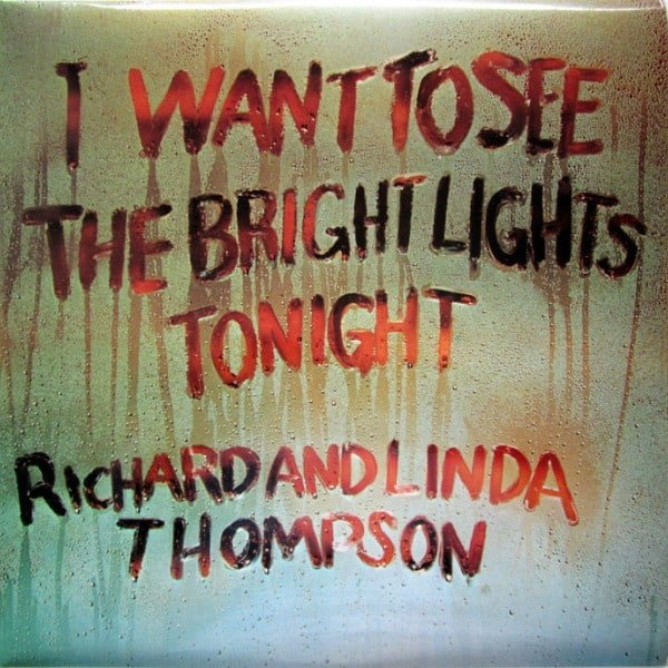 I Want To See The Bright Lights by Richard & Linda Thompson