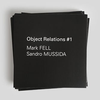 Object Relations #1 by Mark Fell &Sandro Mussida