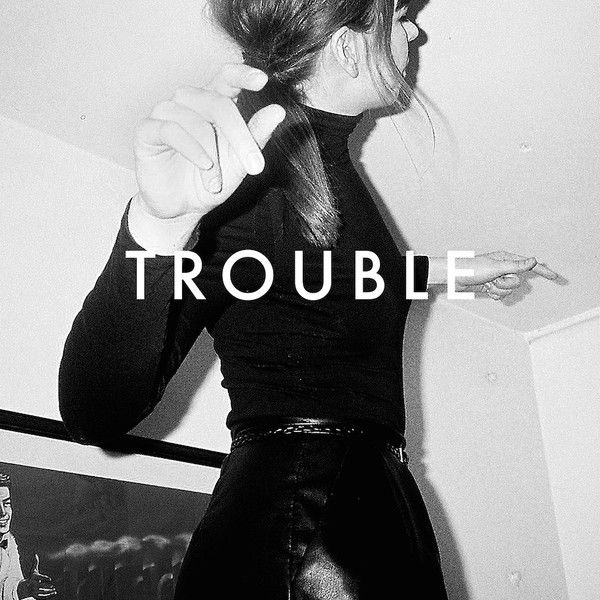Trouble by PINS