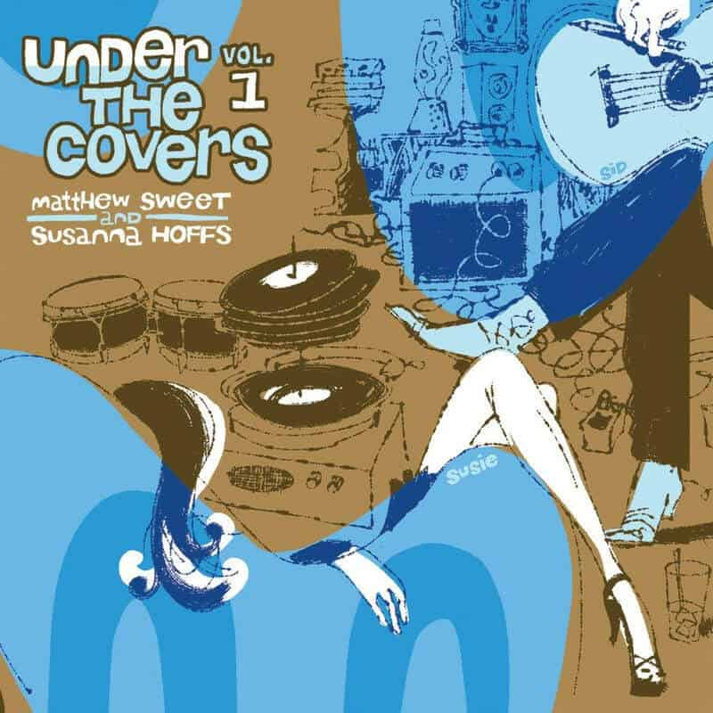 Under The Covers - Vol. 1 by Matthew Sweet and Susanna Hoffs