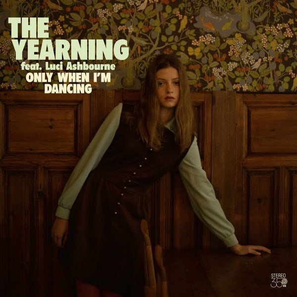 Only When I'm Dancing by The Yearning