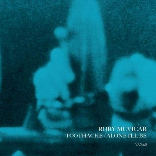 Toothache / Alone I'll Be by Rory Mcvicar