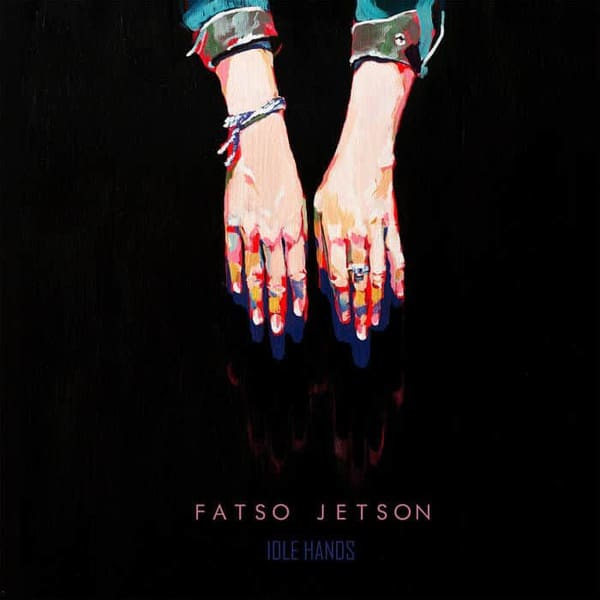 Idle Hands by Fatso Jetson